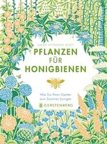 Pflanzen für Honigbienen, Wie Sie Ihren Garten zum Summen bringen, S. W. Lewis, Gerstenberg Verlag