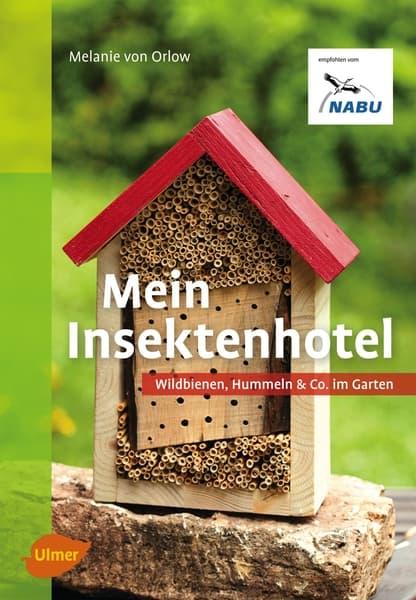 Mein Insektenhotel, Melanie von Orlow, Ulmer Verlag