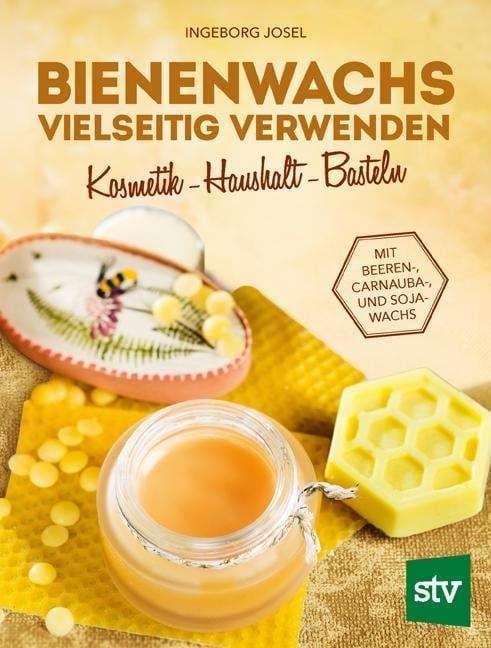 Bienenwachs vielseitig verwenden, I. Josel, Leopold Stocker Verlag