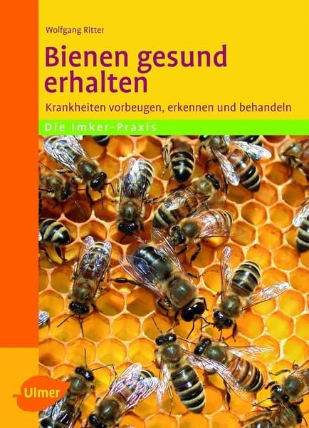 Bienen gesund erhalten; Wolfgang Ritter; Ulmer Verlag