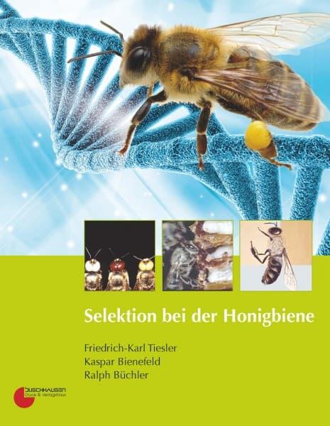 Selektion bei der Honigbiene, F.-K. Tiesler, K. Bienefeld, R. Büchler, Buschhausen Verlag