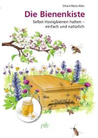 Die Bienenkiste, Selbst Honigbienen halten- einfach und natürlich; Klein, pala Verlag