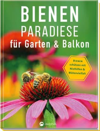 Bienenparadiese für Garten & Balkon, R. Börner, delphin Verlag