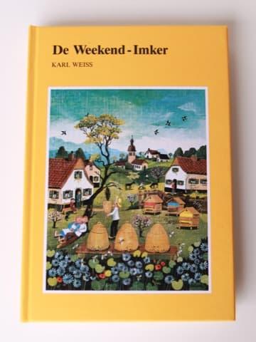 De Weekend-Imker, Weiss Karl, Ehrenwirth Verlag, dt.: Der Wochenendimker