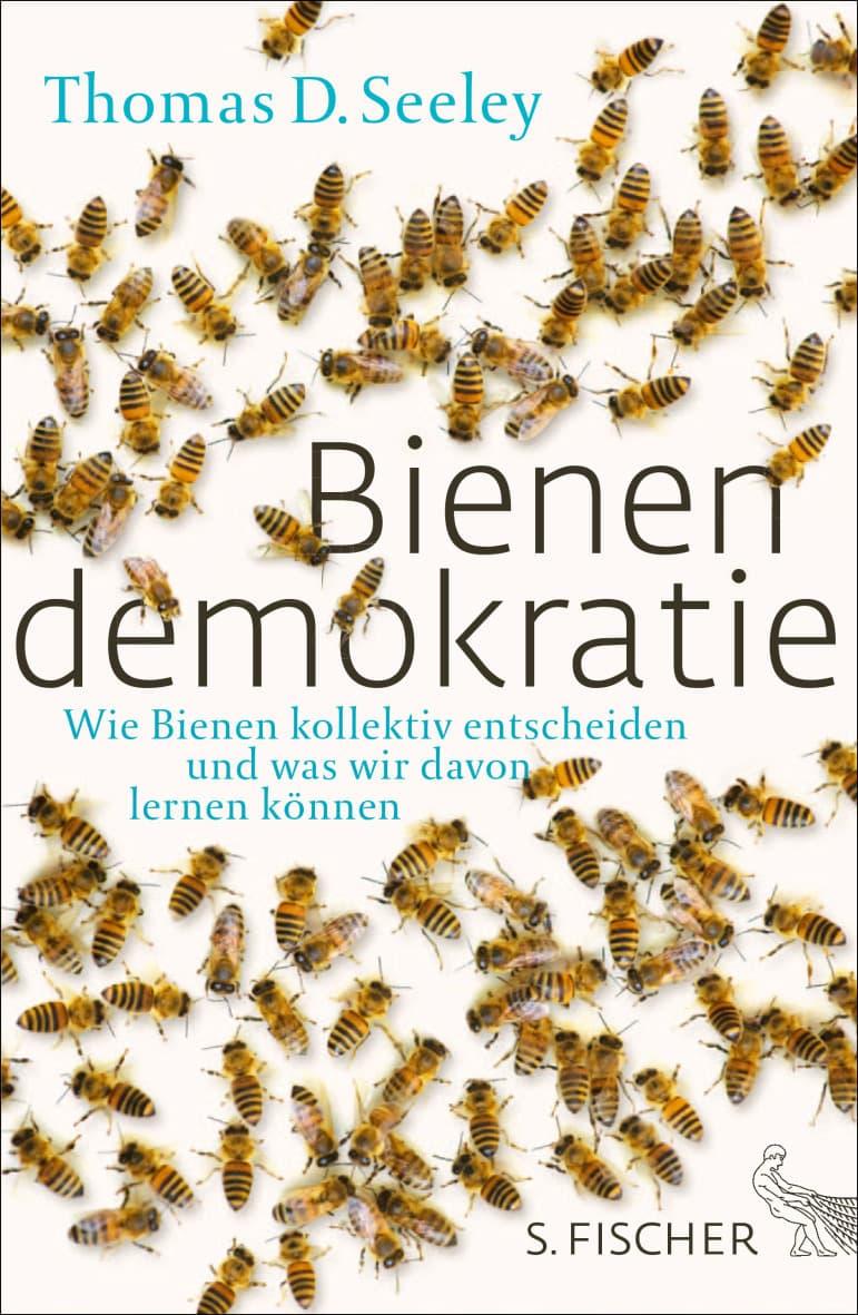 Bienendemokratie, Thomas D. Seeley, S. Fischer Verlag