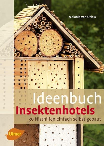Ideenbuch Insektenhotels, Melanie von Orlow, Ulmer Verlag