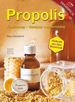 Propolis, Nowottnick Klaus, Gewinnung - Rezepte - Anwendung Leopold Stocker Verlag