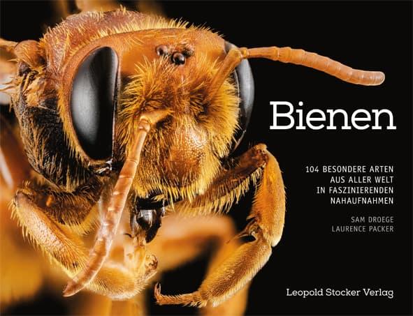 Bienen - 104 besondere Arten aus aller Welt, Droege, Packer, Leopold Stocker Verlag