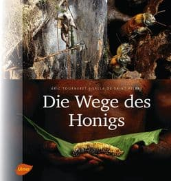 Die Wege des Honigs, É.Tourneret, S. de Saint Pierre, Ulmer Verlag