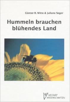 Hummeln brauchen blühendes Land, Günter R. Witte & Juliane Seger