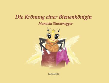 Die Krönung einer Bienenkönigin, M. Sturzenegger, Paramon Verlag