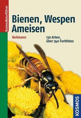 Bienen, Wespen, Ameisen, Bellmann, Kosmos Verlag