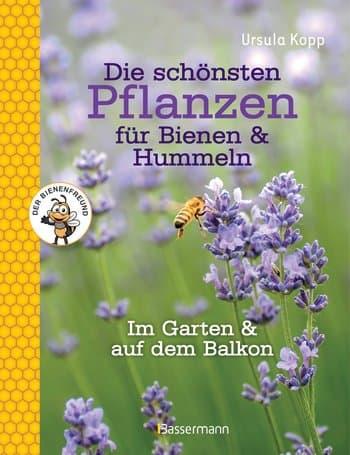 Die schönsten Pflanzen für Bienen und Hummeln, U. Kopp, Bassermann Verlag