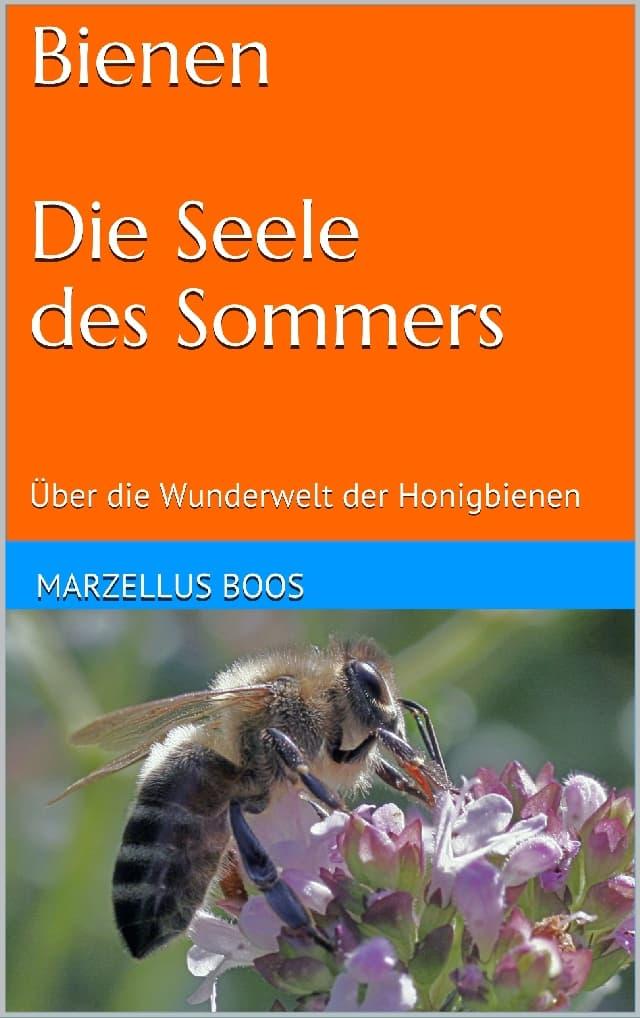 Bienen - Die Seele des Sommers, M. Boos, Mellonia Verlag