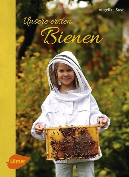 Unsere ersten Bienen, Angelika Sust, Ulmer Verlag