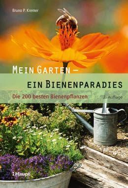 Mein Garten - ein Bienenparadies, Die 200 besten Bienenpflanzen, B. P. Kremer, Haupt Verlag